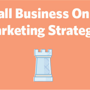 Top Internet Marketing Strategies For Small Business For 2020