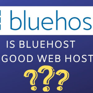 Is Bluehost a good host?