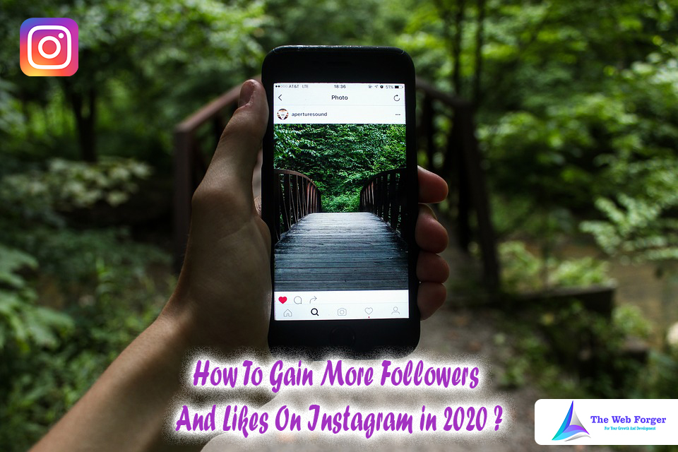 How To Gain More Followers And Likes On Instagram In 2020 ?